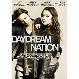 Daydream Nation Kat Dennings, Reece Thompson, Josh Lucas