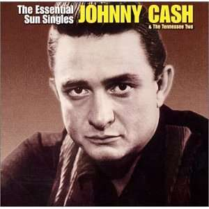 Essential Sun Singles Johnny Cash, Tennessee Two Music
