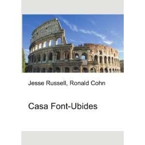 Casa Font Ubides: Ronald Cohn Jesse Russell: Books