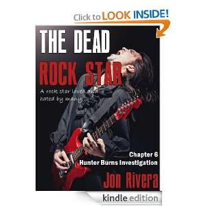 The Dead Rock Star (Hunter Burns Investigation, Book #6): Jon Rivera