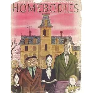 Homebodies 1st Edition: Charles Addams: Books