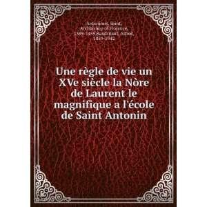 of Florence, 1389 1459,Baudrillart, Alfred, 1859 1942 Antoninus: Books