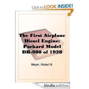 The First Airplane Diesel Engine Packard Model DR 980 of 1928 Robert