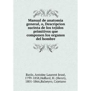 de los tejidos primitivos que componen los organos del hombre: Antoine