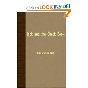 : Jack And The Check Book (9781408626788): John Kendrick Bangs: Books