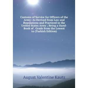 Customs of Service for Officers of the Army As Derived from Law and