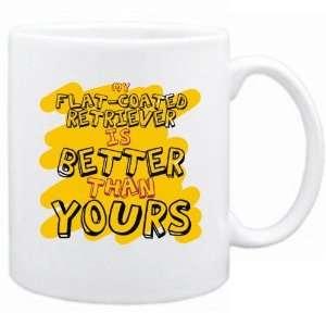 Flat Coated Retriever Is Better Than You   Mug Dog