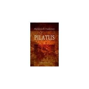 Pilatus. Eine Erzählung aus den Bergen: Heinrich Federer: Books