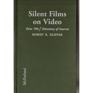 Silent Films on Video: A Filmography of over 700 Silent