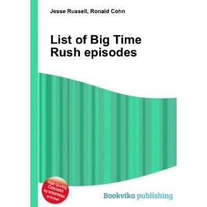 List of Big Time Rush episodes Ronald Cohn Jesse Russell