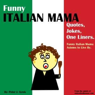 Image: Funny Italian Mama Quotes, Jokes, One Liners. Funny Italian