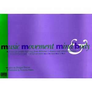 Music, Movement, Mind and Body (9780943873367) Bridget Watson Books