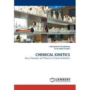 CHEMICAL KINETICS: Basic Concepts and Theories in Chemical