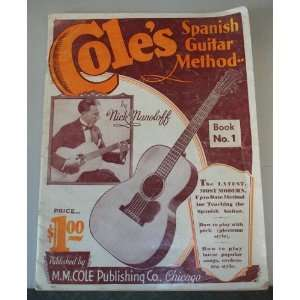 Coles Spanish Guitar Method Book 1 Nick Manoloff Books