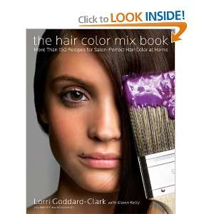 The Hair Color Mix Book More Than 150 Recipes for Salon Perfect Color