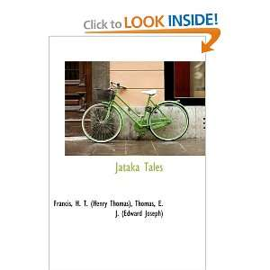 Jataka Tales (9781113203625): Francis H. T. (Henry Thomas): Books