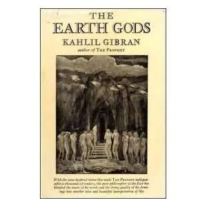 The Earth Gods: Kahlil Gibran: Books