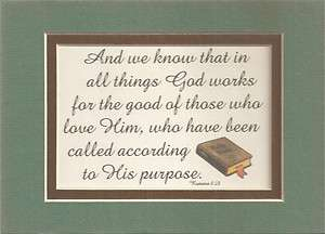 ROMANS 828 God works GOOD poems BIBLE verses plaques