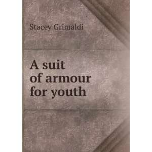 A suit of armour for youth: Stacey Grimaldi: Books