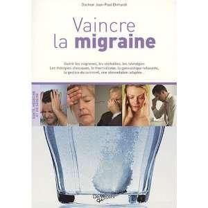 Vaincre la migraine (French Edition) (9782732888408): Jean