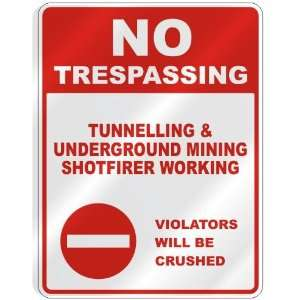 NO TRESPASSING  TUNNELLING AND UNDERGROUND MINING SHOTFIRER WORKING