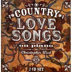 Country Love Songs: on Piano: Christopher West: Music