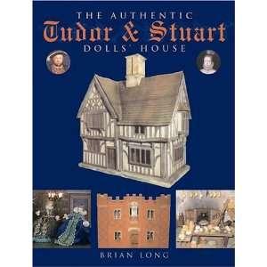 Tudor & Stuart Dolls House (9781861084064): Brian Long: Books