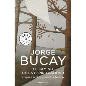 : El camino de la espiritualidad (9788499087009): Jorge Bucay: Books