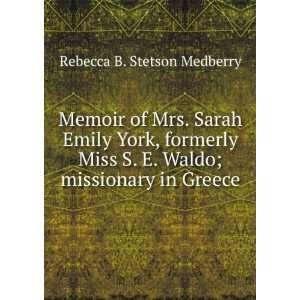 Memoir of Mrs. Sarah Emily York, formerly Miss S. E. Waldo; missionary