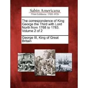 Volume 2 of 2 (9781275686731) King of Great Britain George III Books