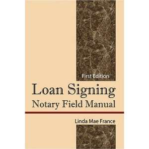 Loan Signing Notary Field Manual (9781932672367): Linda