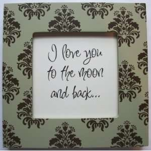 Quote Frame (6 x 6 Green Emblem Pattern) (I love you to the moon and
