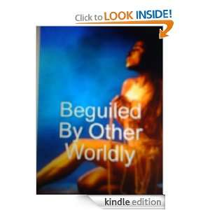 Beguiled By Other Worldly: Lori Turner:  Kindle Store