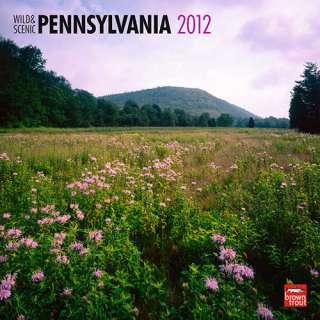 Wild & Scenic Pennsylvania 2012 Wall Calendar 9781421681825