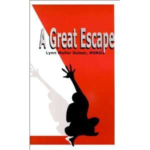 A Great Escape (9780967709406): Lynn Muller Guiser: Books