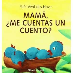 Mama, Me Cuentas Un Cuento? (9788426135278): Yael Vent Des Hove: Books