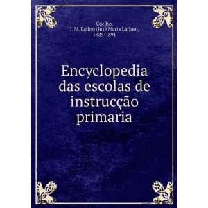 primaria: J. M. Latino (José Maria Latino), 1825 1891 Coelho: Books