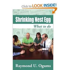 Shrinking Nest Egg What to do (9781469187891) Raymond U Ogums Books