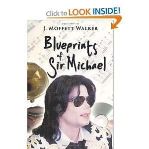 : Blueprints of Sir Michael (9781449092634): J. Moffett Walker: Books
