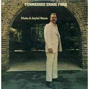 Make a Joyful Noise Tennessee Ernie Ford Music