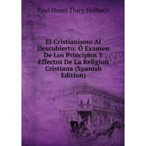 Religion Cristiana (Spanish Edition): Paul Henri Thiry Holbach: Books