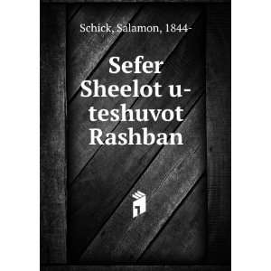 Sefer Sheelot u teshuvot Rashban Salamon, 1844  Schick Books