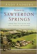 Return to Sawyerton Springs A Mostly True Tale Filled with Love