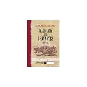 Fraseologia de Cervantes. Coleccion de frases y refranes