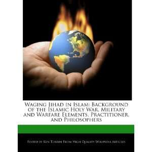 Waging Jihad in Islam: Background of the Islamic Holy War