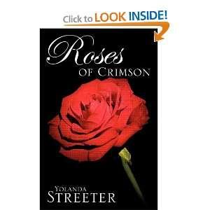 Roses of Crimson (9781619965164): Yolanda Streeter: Books