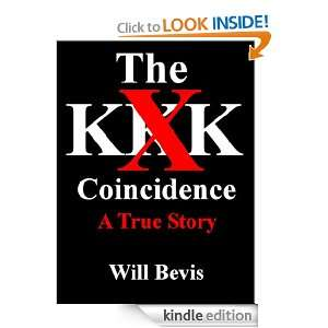 The KKK Coincidence: A True Story: Will Bevis:  Kindle