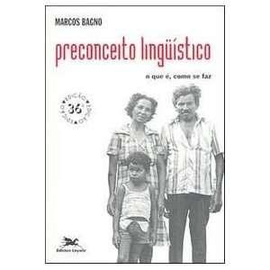 Preconceito linguistico: O que e, como se faz (Portuguese