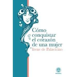 Conquistar El Amor De Una Mujer (Spanish Edition