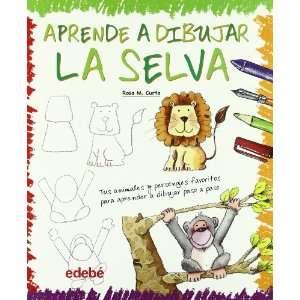 : Aprende a dibujar la selva (9788423657919): Rosa Maria Curto: Books